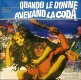 Quando Le Donne Avevano La Coda (Colonna Sonora Originale Del Film) - Ennio Morricone