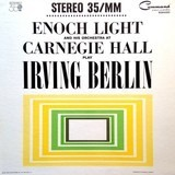 Enoch Light And His Orchestra At Carnegie Hall Play Irving Berlin - Enoch Light And His Orchestra