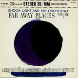 Far Away Places Volume 2 - Enoch Light And His Orchestra
