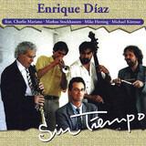 Sin Tiempo - Enrique Diaz feat. Charlie Mariano , Markus Stockhausen , Mike Herting , Michael Küttner
