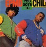 You Gots To Chill - Epmd