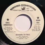 So Hard To Fall / Think About It - Eric Andersen