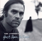 Ghosts upon the road (1989/90) - Eric Andersen