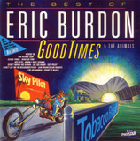 Good Times (The Best Of Eric Burdon & The Animals) - Eric Burdon & The Animals