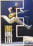 Eros Roma Live - Eros Ramazzotti