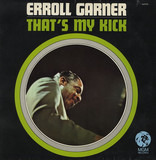 That's My Kick - Erroll Garner