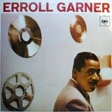Erroll Garner at the Piano - Erroll Garner