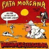 Fata Morgana - Erste Allgemeine Verunsicherung
