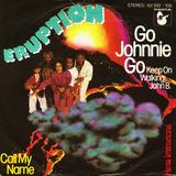 Go Johnnie Go (Keep On Walking, John B.) / Call My Name - Eruption