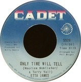 Only Time Will Tell / I'm Sorry For You - Etta James