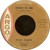 Trust In Me / Anything To Say You're Mine - Etta James
