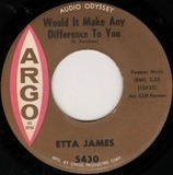Would It Make Any Difference To You / How Do You Speak To An Angel - Etta James