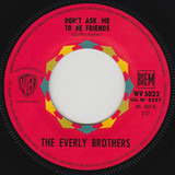 Don't Ask Me To Be Friends - Everly Brothers