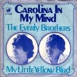 Carolina In My Mind / My Little Yellow Bird - Everly Brothers