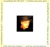 I Always Was Your Girl - Everything But The Girl