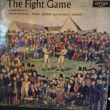 The Fight Game - Ewan MacColl , Charles Parker , Peggy Seeger
