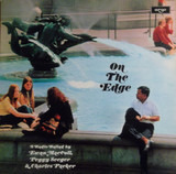 On The Edge (A Radio Ballad) - Ewan MacColl , Peggy Seeger , Charles Parker