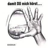 Damit Du Mich Hörst - Exodus