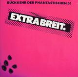 Rückkehr Der Phantastischen 5! - Extrabreit