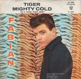 Tiger / Mighty Cold (To A Warm Warm Heart) - Fabian