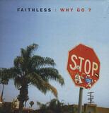 Why Go? - Faithless