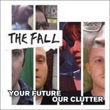 Your Future Our Clutter - Fall