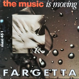 The Music Is Movin' - Fargetta