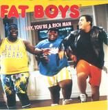 Baby, You're A Rich Man - Fat Boys