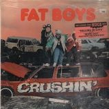 Crushin' - Fat Boys