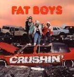 Crushin' - Fat Boys
