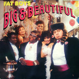 Big & Beautiful - Fat Boys