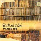 Praise You - Fatboy Slim