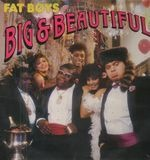 Big & Beautiful - Fat Boys