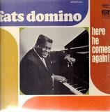 Here He Comes Again! - Fats Domino
