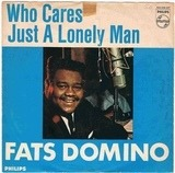 Who Cares / Just A Lonely Man - Fats Domino