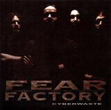 Cyberwaste - Fear Factory