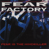 Fear Is the Mindkiller - Fear Factory
