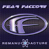 Remanufacture (Cloning Technology) - Fear Factory