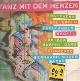 Tanz Mit Dem Herzen - Fehlfarben, Rheingold, Kraftwerk a.o.