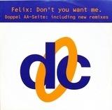 Don't You Want Me - Felix