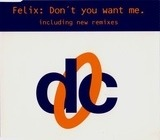 Don't You Want Me - Felix