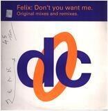 Don't You Want Me (Original Mixes & Remixes) - Felix