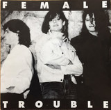 Nobody Can Turn You Away / Big Enough - Female Trouble