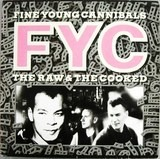 The Raw & the Cooked - Fine Young Cannibals