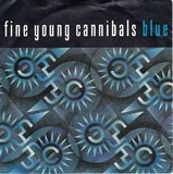 Blue - Fine Young Cannibals
