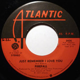 Just Remember I Love You - Firefall