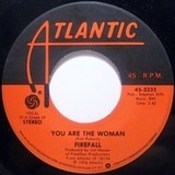You Are The Woman / Sad Ol' Love Song - Firefall