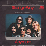 Strange Way / Anymore - Firefall