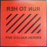 Run To Her - Five O'Clock Heroes