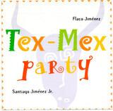 Tex-Mex Party - Flaco Jimenez , Santiago Jimenez, Jr.